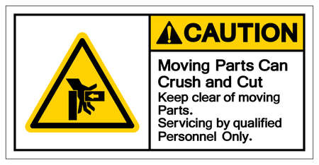 Caution Moving Part Can Crush and Cut Keep clear moving Part servicing by qualified personnel only  Symbol Sign, Vector Illustration, Isolate On White Background Label . Illusztráció