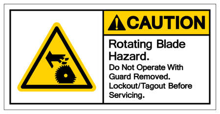 Caution Rotating Blade Hazard Do Not Operate With  Guard Removed Lockout Tagout Before Servicing Symbol Sign, Vector Illustration, Isolate On White Background Label .