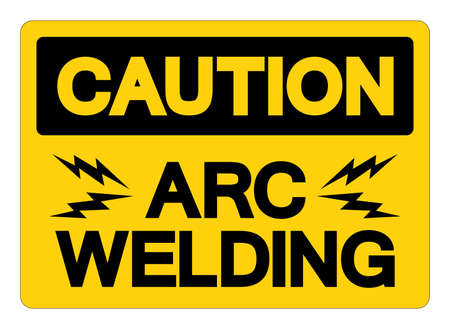 Caution ARC Welding Symbol Sign, Vector Illustration, Isolated On White Background Label .
