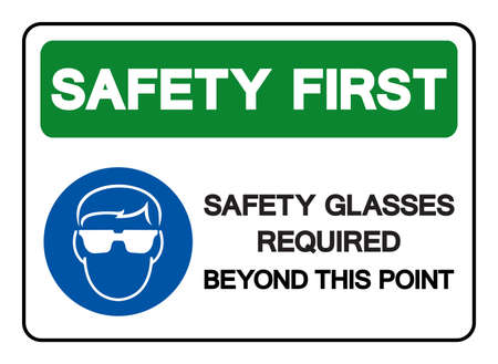 Safety First Safety Glasses Required Beyond This Point Symbol Sign, Vector Illustration, Isolated On White Background Label.