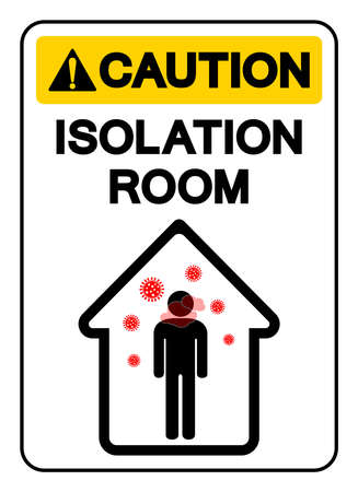 Caution Isolation Room Symbol Sign ,Vector Illustration, Isolate On White Background Label.