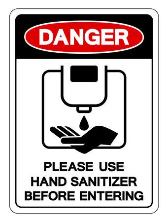 Danger Please Use Hand Sanitizer Befor Entering Symbol Sign