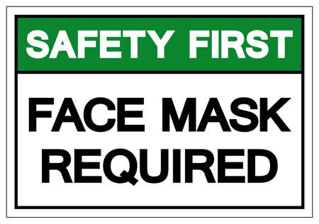 Safety First Face Mask Required Symbol Sign,Vector Illustration, Isolated On White Background Label. EPS10