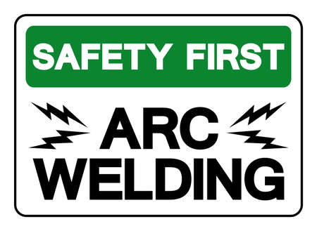 Safety First ARC Welding Symbol Sign, Vector Illustration, Isolated On White Background Label .EPS10