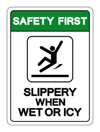 Safety First Slippery When Wet Or Icy Symbol Sign, Vector Illustration, Isolated On White Background Label .EPS10
