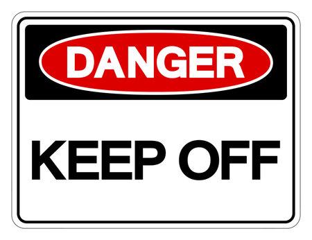 Danger Keep Off Symbol Sign, Vector Illustration, Isolated On White Background Label .EPS10
