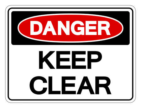 Danger Keep Clear Symbol Sign, Vector Illustration, Isolated On White Background Label .EPS10  イラスト・ベクター素材