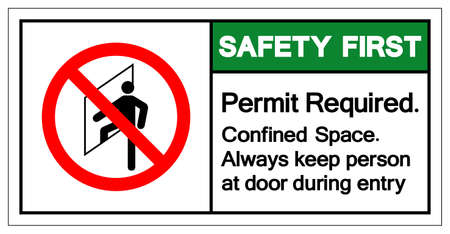 Safety First Permit Required Confined Space Always keep person at door during entry Symbol Sign ,Vector Illustration, Isolate On White Background Label.