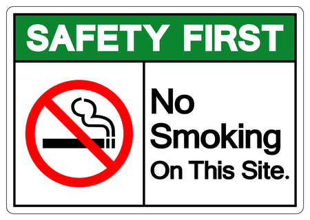 Safety First No Smoking On This Site Symbol Sign, Vector Illustration, Isolated On White Background Label. Illusztráció