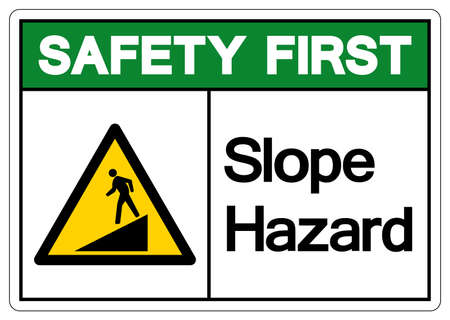 Safety First Slope Hazard Symbol Sign,Vector Illustration, Isolate On White Background Label. EPS10