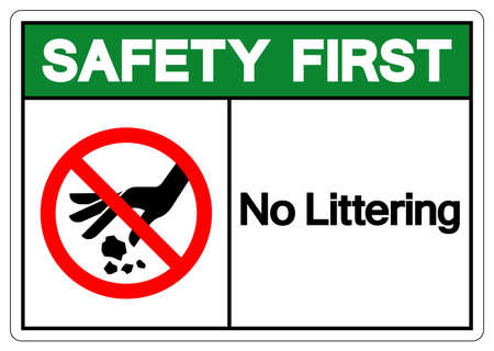 Safety First No Littering Symbol Sign, Vector Illustration, Isolate On White Background Label .EPS10