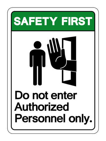 Safety First Authorized Personnel Only Symbol Sign ,Vector Illustration, Isolate On White Background Label .EPS10