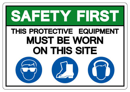 Safety First This Protective Equipment Must Be Worn On This Site Symbol Sign ,Vector Illustration, Isolate On White Background Label. EPS10