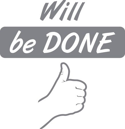 Will be done. Sign for design Illustration