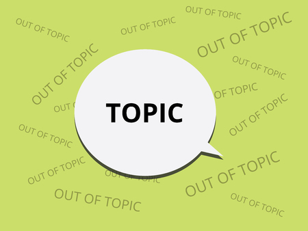 topic: oot out of topic with bubble box commentar vector illustration