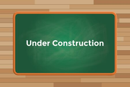 under construction sign: under construction sign or symbol text with green board chalk graphic illustration
