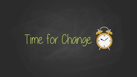 change concept: time for change concept with blackboard text poster with alarm clock vector graphic illustration