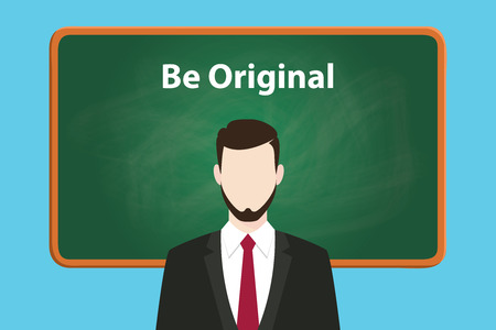 autochthonous: be original white text illustration on green chalk board with a beard man wearing black suit standing in front of the board