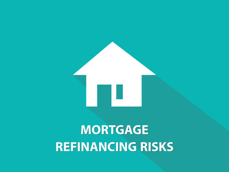 refinancing: Mortgage refinancing risks white text illustration with white house silhouette and green background vector