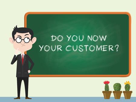 do you know your customer concept with business man standing on the blackboard and thinking vector illustration