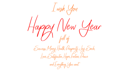 Text with the wishes of a happy New Year full of peace, prosperity, satisfaction, hope, health, money, fortune, happyness, smile and joy.
