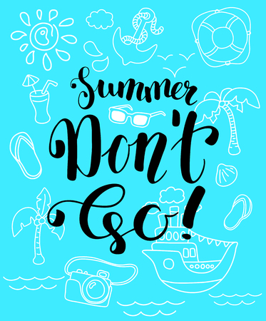 Summer Don't Go vector poster. Line clipart and blue background. Tropical summer holiday vertical card. Cute marine summer print. Tropical island vacation print. Summer season handwritten lettering