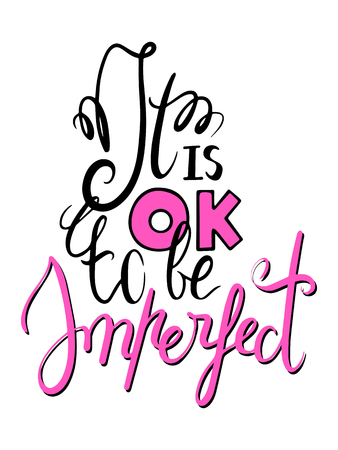 It is ok to be imperfect lettering inscription. Black and pink modern calligraphy poster. Handwritten positive quote vertical lettering. Optimistic motivating phrase. Diversity and body positivism