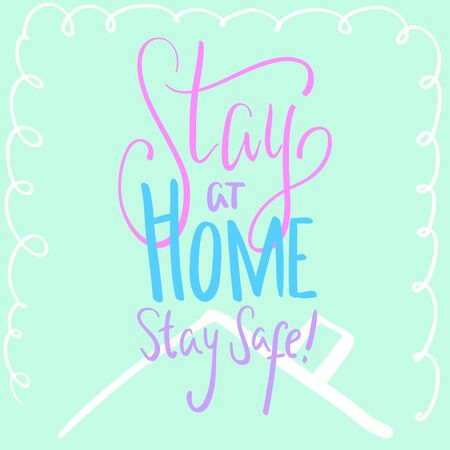 Stay At Home Stay Safe pastel inscription. COVID-19 quarantine handdrawn vector lettering square card. Pink mint handwritten inscription for home decor or t-shirt print. Coronavirus pandemic sticker