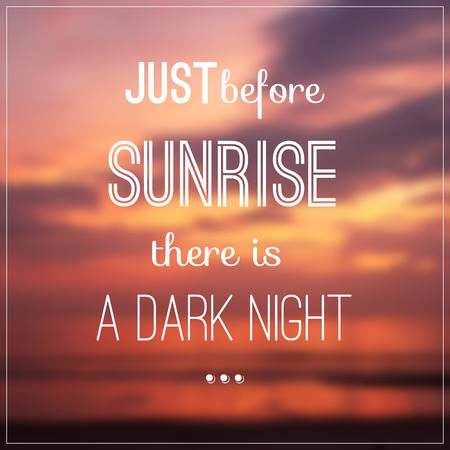 Typography design with quote about sunrise on blurred background Vector