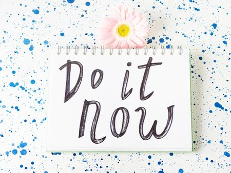 Do it now inspirational quote. Self motivation concept. Call to action.