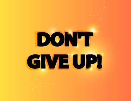 don't: Don t give up lettering