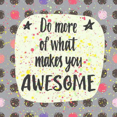 Doe meer van wat maakt je Awesome. Hand belettering citaat op een creatieve vector achtergrond Stock Illustratie