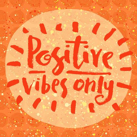 inspiracion: Vibraciones positivas solamente. Cita de las letras de la mano sobre un fondo creativo Vectores