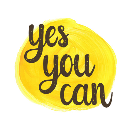 motivation: Yes you can. Hand drawn calligraphic motivational quote on a watercolor background. Illustration