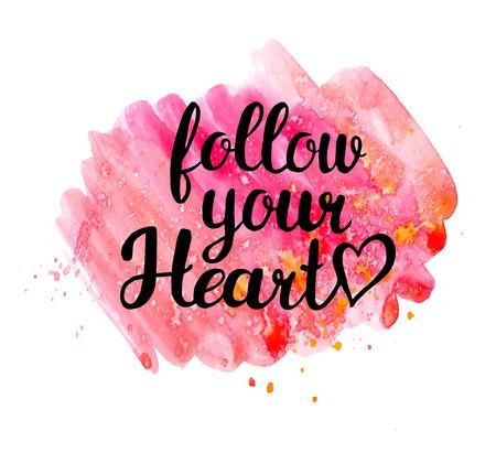 inspiracion: Sigue a tu corazón. Dibujado a mano cita de la inspiración de la acuarela. Vectores