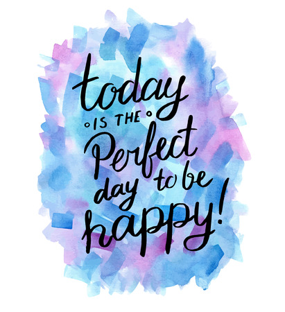 Today is the perfect day to be happy! Inspiration hand drawn quote. Çizim