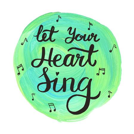 inspiración: Deja que tu corazón canta, cita letras dibujado a mano inspiración
