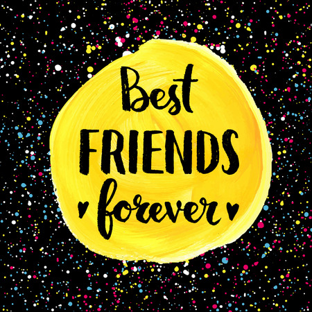 friends together: Best friends forever. Hand lettering quote on a creative vector background Illustration