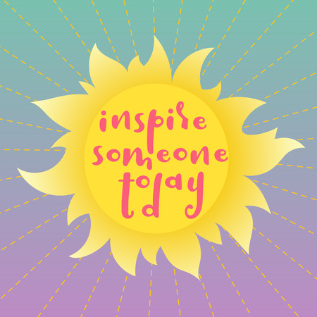 good morning: Inspire someone today! Quote on a sunny background.