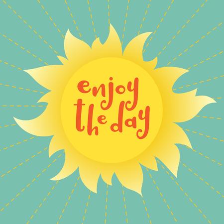 inspiration: Enjoy the day! Inspiration quote. Illustration
