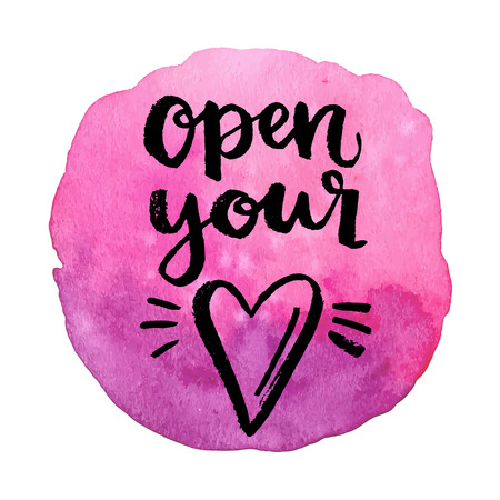 open your heart: Open your heart. Hand drawn calligraphic quote on a watercolor background.
