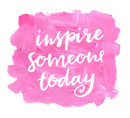 Inspire someone today. Hand lettering quote on a creative vector background