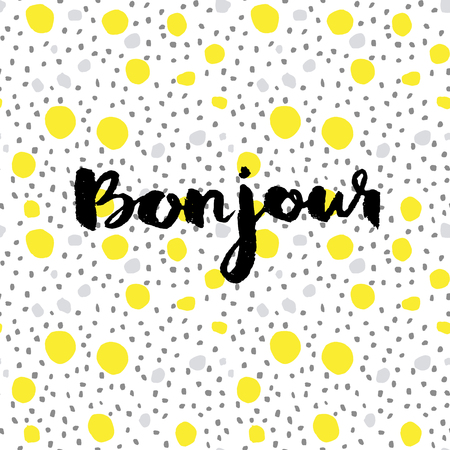 bonjour: Calligraphic Bonjour (French for Good Day) on a creative modern vector seamless background