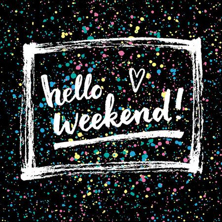 hello heart: Hello weekend!  Creative calligraphic card.