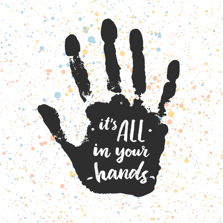 inspiration: Its all in your hands. Calligraphic inspiration quote. Illustration