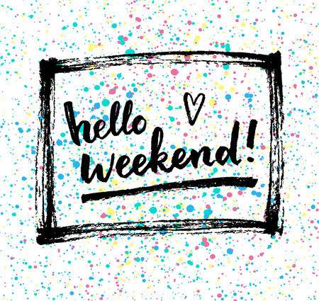 calligraphic: Hello weekend!  Creative calligraphic card.