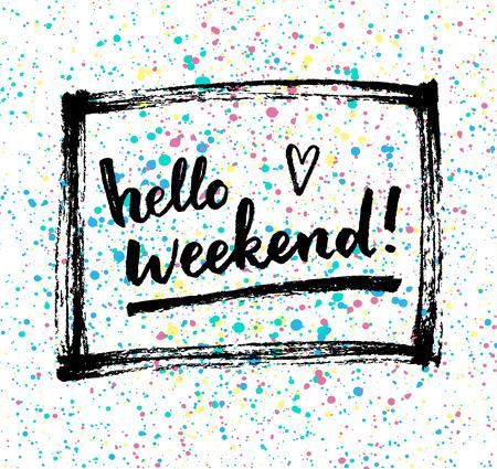 Hola fin de semana! Tarjeta caligráfica creativo. Foto de archivo - 44221112