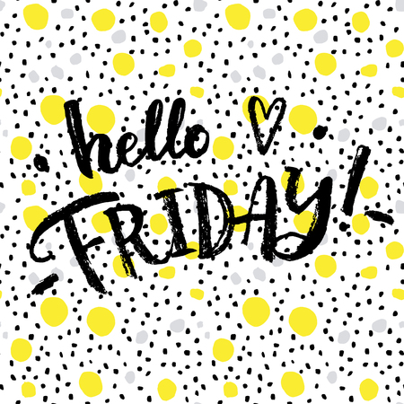 hello: Hello friday!  Creative calligraphic card. Illustration