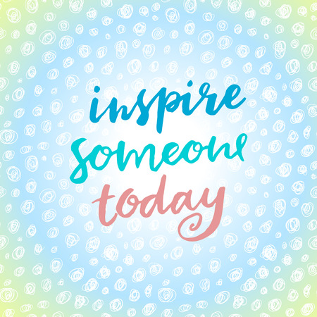 inspire: Inspire someone today. Hand drawn calligraphic card.