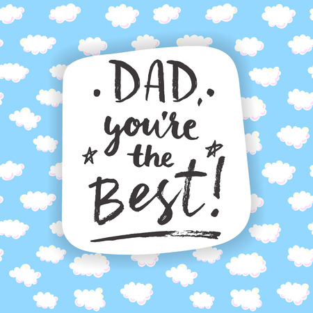 daddy: Dad, you are the Best! Calligraphic card.